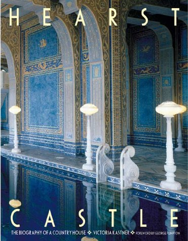 Hearst Castle: The Biography of a Country House PDF