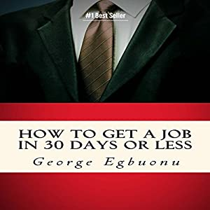 How to Get a Job in 30 Days or Less Hörbuch