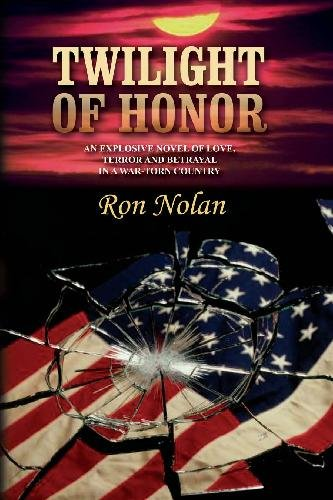 Read Online Twilight of Honor: An explosive novel of love, terror and betrayal in a war-torn country pdf epub