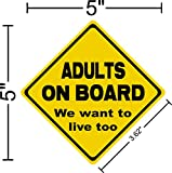"""I Make DecalsTM - Adults on board we want to live too Decal Sticker Placard 5""""W X 5""""H"""