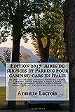 Edition 2017  Aires de services et Parking pour camping-cars en Italie: Un choix de 565 aires: Abruzzes, Basilicate, Calabre, Campanie, Emilie ... Pouilles, Toscane, Vénétie et Sicile.