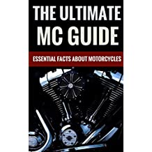 The Ultimate MC Guide Essential Facts About Mototcycles