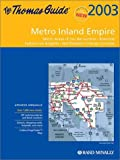 Thomas Guide 2003 Metro Inland Empire: Metro Areas of San Bernardino, Riverside, Eastern Los Angeles, Northeastern Orange Counties (Thomas Guide Metropolitan Inland Empire Street Guide & Directory)