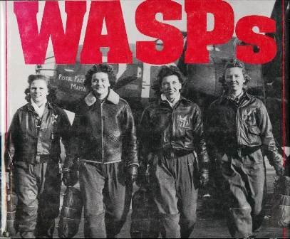 Wasps: Women Airforce Service Pilots of World War II ()