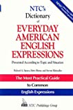 NTC's Dictionary of Everyday American English Expressions, Richard A. Spears, 0844257788