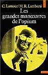 Les Grandes Manoeuvres de l'opium par Lamour