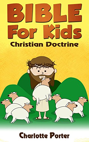 Religion : Christian Doctrine ( Bible for Kids book 4