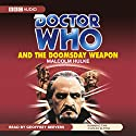 Doctor Who and the Doomsday Weapon Audiobook by Malcolm Hulke Narrated by Geoffrey Beevers
