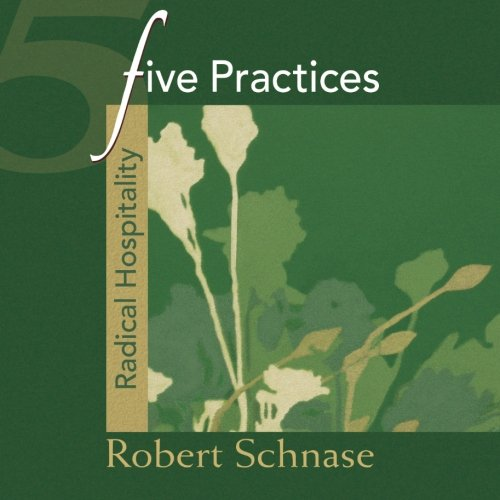 Five Practices - Radical Hospitality (Five Practices of Fruitful Congregations)