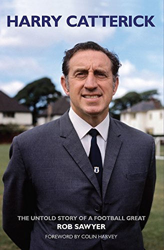 fan products of Harry Catterick: The Untold Story of a Football Great