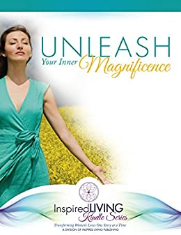 Unleash Your Inner Magnificence by [Joy, Linda, Rachel Kieffer, Shelley Lundquist]