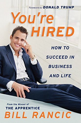 Youre Hired: How to Succeed in Business and Life from the Winner of The Apprentice