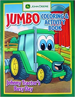 John Deere JUMBO Coloring & Activity Book JOHNNY TRACTOR\'S BUSY DAY ...