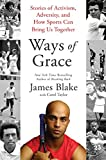 Ways of Grace: Stories of Activism, Adversity, and How Sports Can Bring Us Together