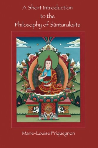A Short Introduction to the Philosophy of Santaraksita