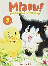 Miaou ! Le quotidien de Moustic, tome 3 par Minori Kakio