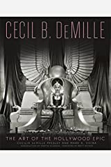 Cecil B. DeMille: The Art of the Hollywood Epic Hardcover