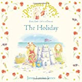 Princess Poppy: The Holiday (Princess Poppy Picture Books)