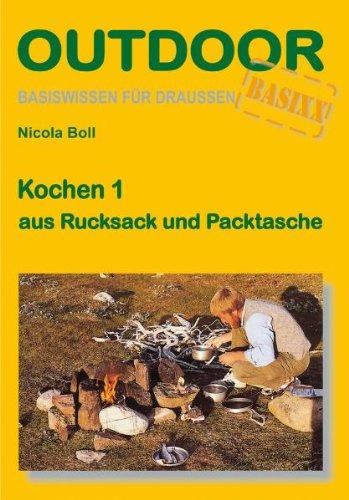 Kochen 1 aus Rucksack und Packtasche Broschiert – 30. August 2010 Nicola Boll Stein (Conrad) 3866860080 14234718