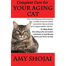 Complete Care for Your Aging Cat by Amy Shojai (2014-10-22)