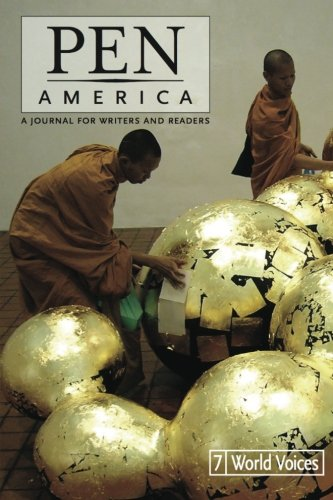 PEN America Issue 7: World Voices (PEN America: A Journal for Writers and Readers) (Volume 7)