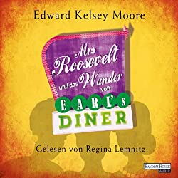 Mrs Roosevelt und das Wunder von Earl's Diner