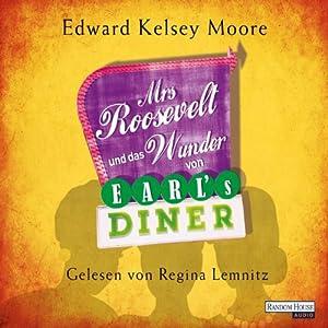 Mrs Roosevelt und das Wunder von Earl's Diner Hörbuch
