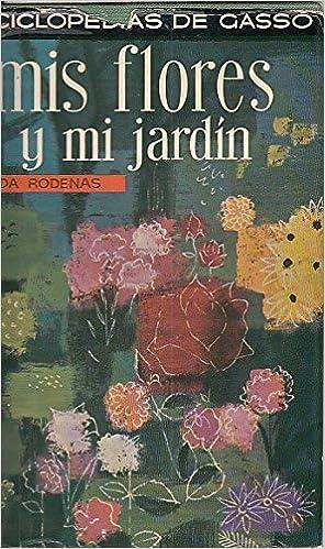 Mis flores y mi jardin: Amazon.es: Ródenas, Magda: Libros