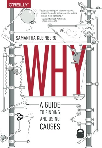 Why: A Guide to Finding and Using Causes by O'Reilly Media