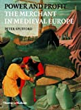 img - for Power and Profit: The Merchant in Medieval Europe by Peter Spufford (2003-04-23) book / textbook / text book