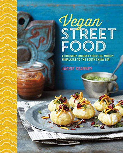 Vegan Street Food: Foodie travels from India to Indonesia by Jackie Kearney