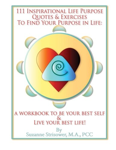 111 Inspirational Life Purpose Quotes and Exercises to Find Your Purpose in Life PDF