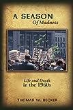 A Season of Madness, Thomas W. Becker, 1434344533