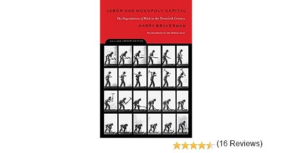 Labor and Monopoly Capitalism: The Degradation of Work in the Twentieth Century: Amazon.es: Braverman, Harry: Libros en idiomas extranjeros