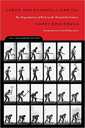 Labor and Monopoly Capitalism: The Degradation of Work in the Twentieth Century: Amazon.es: Braverman, Harry: Libros en idiomas extranjeros