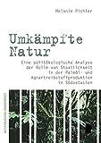 Umkämpfte Natur: Politische Ökologie der Palmöl- und Agrarstreibstoffproduktion in Südostasien