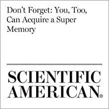 Don't Forget: You, Too, Can Acquire a Super Memory Other by Catherine Caruso Narrated by Jef Holbrook
