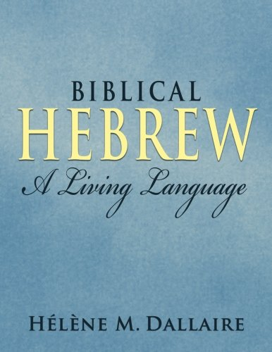 Biblical Hebrew: A Living Language (b&w)