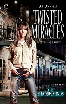 Twisted Miracles (The Shadowminds Book 1) by [Larrieu, A.J.]