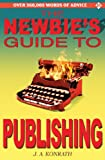 Image of The Newbie's Guide to Publishing (Everything A Writer Needs To Know)