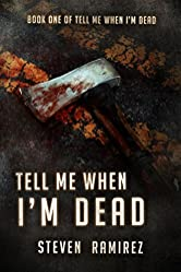 Tell Me When I'm Dead: Book One of TELL ME WHEN I'M DEAD