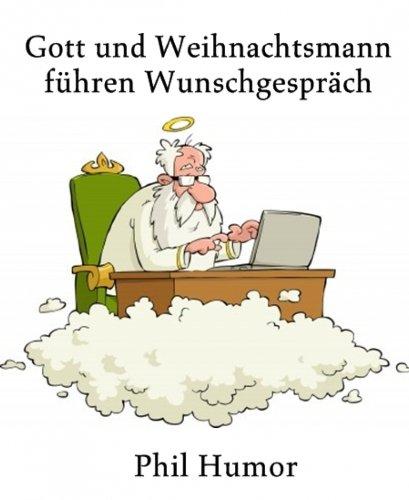 Gott und Weihnachtsmann führen Wunschgespräch (German Edition)