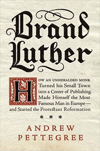 Image result for brand luther by andrew pettegree