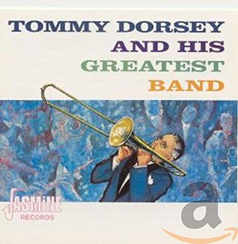 Tommy Dorsey And His supreme Now free shipping Greatest Band REMASTER ORIGINAL RECORDINGS