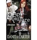img - for Peer Pleasure[ PEER PLEASURE ] by Carter, Danita (Author) Apr-14-09[ Paperback ] book / textbook / text book