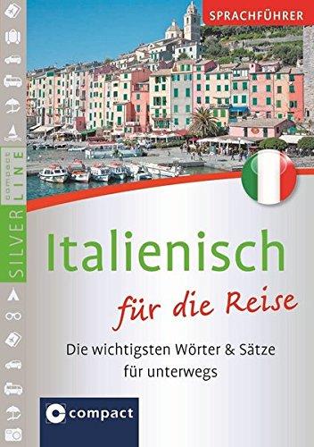 Compact Sprachführer Italienisch Für Die Reise.  Die Wichtigsten Wörter And Sätze Für Unterwegs. Mit Zeige Wörterbuch  SilverLine Sprachführer