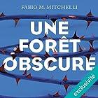 Une forêt obscure (Louise Beaulieu 1) | Livre audio Auteur(s) : Fabio M. Mitchelli Narrateur(s) : Christine Bellier