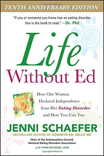 Life Without Ed: How One Woman Declared Independence from Her Eating Disorder and How You Can Too by Schaefer, Jenni (2004) Paperback