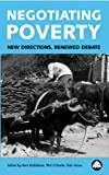img - for Negotiating Poverty: New Directions, Renewed Debate book / textbook / text book