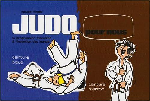 cbc92fdc6878 Amazon.fr - Judo pour nous   Ceinture bleue - ceinture marron - Claude  Fradet - Livres